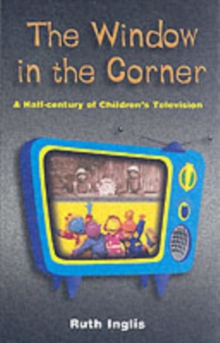 The Window in the Corner : A Half Century of Children's Television, Paperback Book