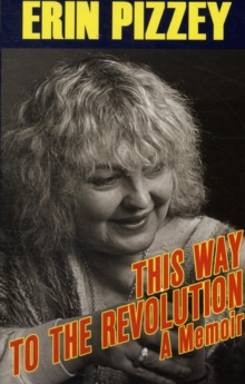 This Way to the Revolution : A Memoir, Paperback