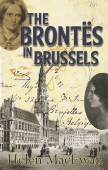 The Brontes in Brussells : Down the Belliard Steps, Paperback