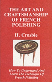 The Art and Craftmanship of French Polishing, Paperback