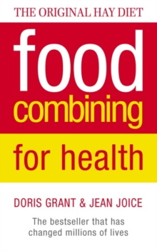 Food Combining for Health : The Bestseller That Has Changed Millions of Lives, Paperback
