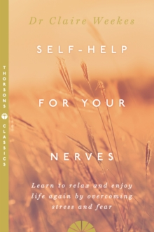 Self Help for Your Nerves : Learn to Relax and Enjoy Life Again by Overcoming Stress and Fear, Paperback Book