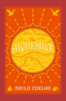 The Alchemist : A Fable About Following Your Dream, Paperback Book