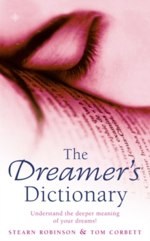 The Dreamer's Dictionary : Understand the Deeper Meanings of Your Dreams, Paperback