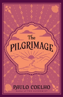The Pilgrimage : A Contemporary Quest for Ancient Wisdom, Paperback Book