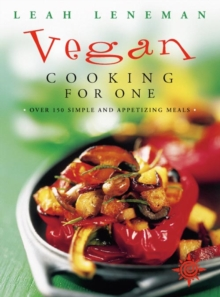 Vegan Cooking for One : Over 150 Simple and Appetizing Meals, Paperback
