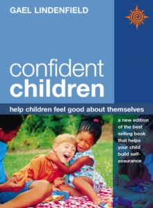 Confident Children : Help Children Feel Good About Themselves, Paperback