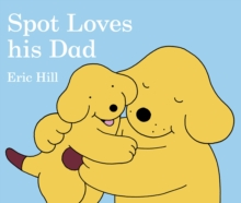 Spot Loves His Dad, Board book