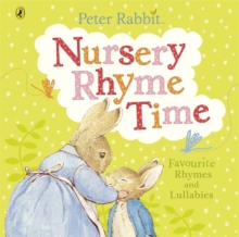 Peter Rabbit: Nursery Rhyme Time : Favourite Rhymes and Lullabies to Share, Board book