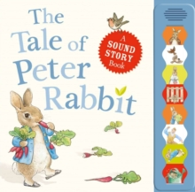 The Tale of Peter Rabbit : a Sound Story Book, Board book Book