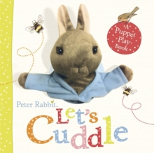 Peter Rabbit: Let's Cuddle: A Puppet Play Book, Board book Book
