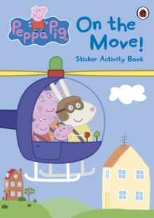 Peppa Pig: On the Move! Sticker Activity Book, Paperback