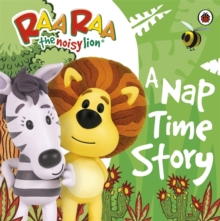 Raa Raa the Noisy Lion: A Nap Time Story, Board book