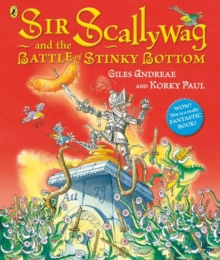 Sir Scallywag and the Battle for Stinky Bottom, Paperback