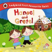 Hansel and Gretel: Ladybird First Favourite Tales, Hardback Book