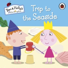 Ben and Holly's Little Kingdom: Trip to the Seaside, Board book