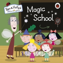 Ben and Holly's Little Kingdom: Magic School, Board book