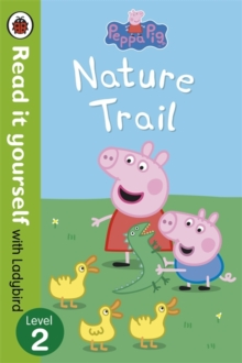 Peppa Pig: Nature Trail - Read it Yourself with Ladybird : Level 2, Paperback