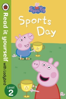 Peppa Pig: Sports Day - Read it Yourself with Ladybird : Level 2, Paperback