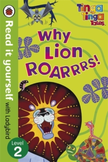 Tinga Tinga Tales: Why Lion Roars - Read it Yourself with Ladybird : Level 2, Paperback