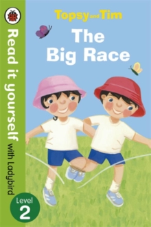 Topsy and Tim: The Big Race - Read it Yourself with Ladybird : Level 2, Paperback