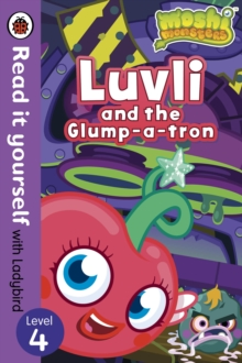 Moshi Monsters: Luvli and the Glump-a-tron - Read it Yourself with Ladybird : Level 4, Paperback