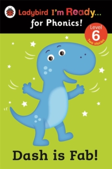 Dash is Fab! Ladybird I'm Ready for Phonics: Level 6, Paperback