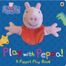 Peppa Pig: Play with Peppa Hand Puppet Book, Board book