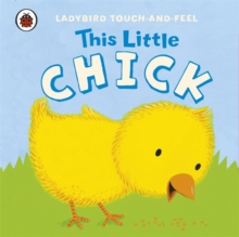 This Little Chick: Ladybird Touch and Feel, Board book