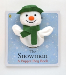 The Snowman: A Puppet Play Book, Board book