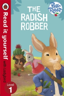 Peter Rabbit: the Radish Robber - Read it Yourself with Ladybird : Level 1, Paperback