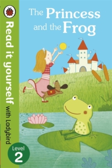 The Princess and the Frog - Read it Yourself with Ladybird : Level 2, Paperback