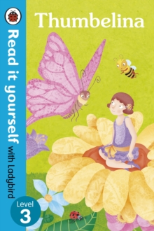 Thumbelina - Read it Yourself with Ladybird : Level 3, Paperback