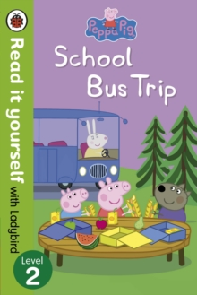 Peppa Pig: School Bus Trip - Read it Yourself with Ladybird, Paperback Book