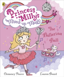 Princess Milly and the Ballerina Ball : Book 3, Paperback