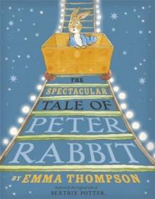 The Spectacular Tale of Peter Rabbit, Hardback