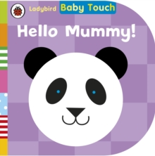 Ladybird Baby Touch: Hello Mummy!, Board book Book