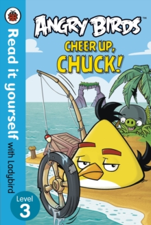 Angry Birds: Cheer Up, Chuck - Read it Yourself with Ladybird, Paperback