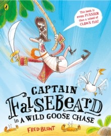 Captain Falsebeard in a Wild Goose Chase, Paperback
