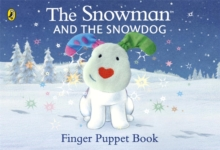 The Snowman and the Snowdog Finger Puppet Book, Board book