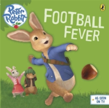 Peter Rabbit Animation: Football Fever!, Paperback