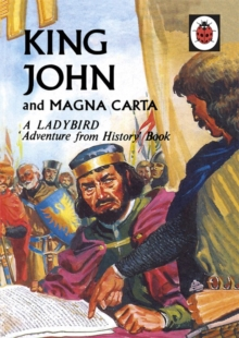 King John and Magna Carta: a Ladybird Adventure from History Book, Hardback