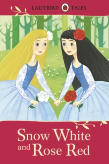 Ladybird Tales: Snow White and Rose Red, Hardback