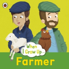 When I Grow Up: Farmer, Paperback