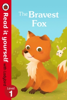 The Bravest Fox - Read it Yourself with Ladybird : Level 1, Paperback