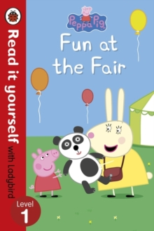 Read It Yourself With Ladybird: Level 1: Peppa Pig: Fun At The Fair, Paperback Book