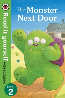 The Monster Next Door - Read it Yourself with Ladybird : Level 2, Paperback Book