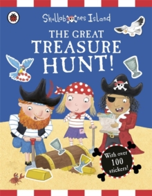 The Great Treasure Hunt: a Ladybird Skullabones Island Sticker Activity Book, Paperback
