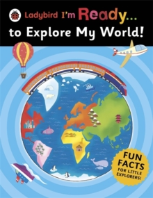 Ladybird I'm Ready ... to Explore My World, Paperback Book