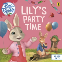 Peter Rabbit Animation: Lily's Party Time, Paperback Book
